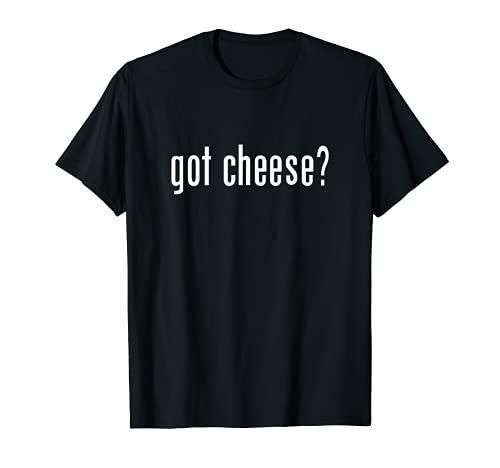 Got Cheese Touch Queso y Ratón Divertidos amantes del queso Camiseta