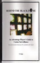 BEHIND THE BLACK DOME AN ADVANTAGE PLAYERS GUIDE TO CASINO SURVEILLANCE