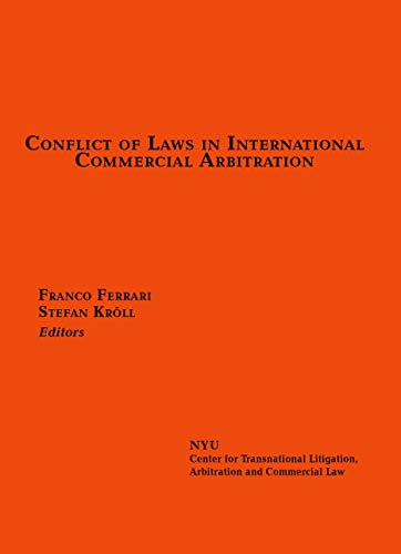 Compare Textbook Prices for Conflict of Laws in International Commercial Arbitration  ISBN 9781944825317 by Franco Ferrari,Stefan Kröll,Franco Ferrari,Stefan Kröll