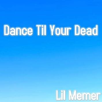 Dance Til Your Dead