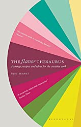 A cooking reference guide you'll actually want to READ! - The Flavor Thesaurus by Niki Segnit