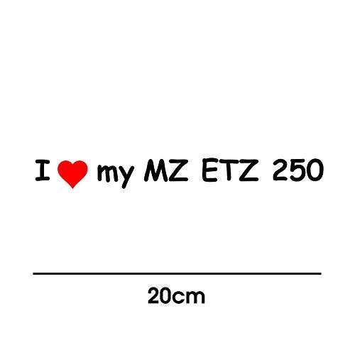myrockshirt I Love My MZ ETZ 250 20cm Aufkleber für Motorrad Bike Roller Mofa Sticker Decal Tuningaufkleber Tuning