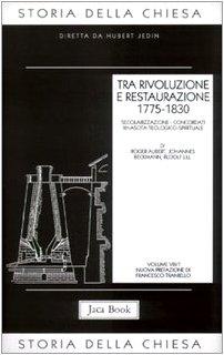 Storia della Chiesa. Tra rivoluzione e restaurazione (1775-1830) (Vol. 8/1)