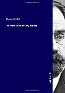 The mechanical theory of heat (German Edition)