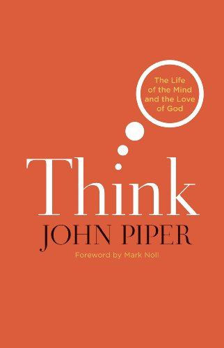 Image of Think: The Life of the Mind and the Love of God