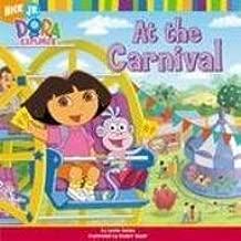 At the Carnival (Dora the Explorer (Spotlight)) by Leslie Valdes (2006-01-01)