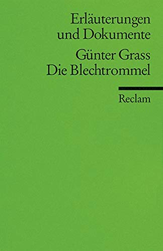 Erläuterungen und Dokumente zu Günter Grass: Die Blechtrommel (Reclams Universal-Bibliothek)