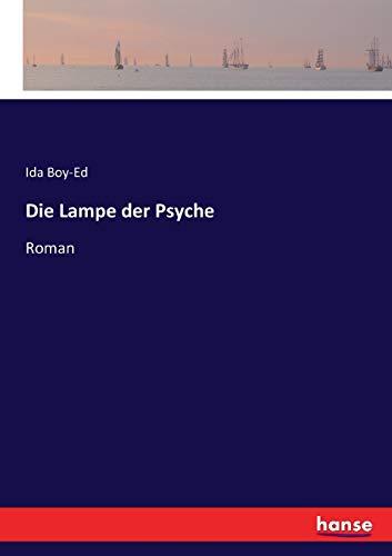 Die Lampe der Psyche: Roman