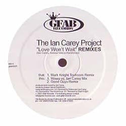 IAN CAREY / LOVE WON'T WAIT (REMIXES)