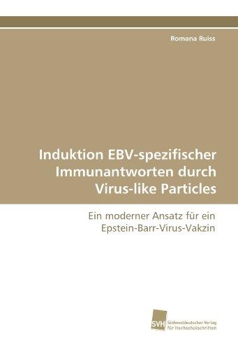 Induktion EBV-spezifischer Immunantworten durch Virus-like Particles: Ein moderner Ansatz für ein Epstein-Barr-Virus-Vakzin