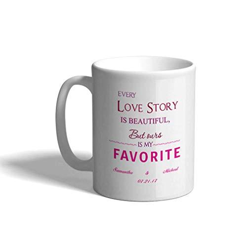 Taza de café personalizada 11 onzas Cada historia de amor es hermosa Nuestra taza de té nupcial favorita para bodas