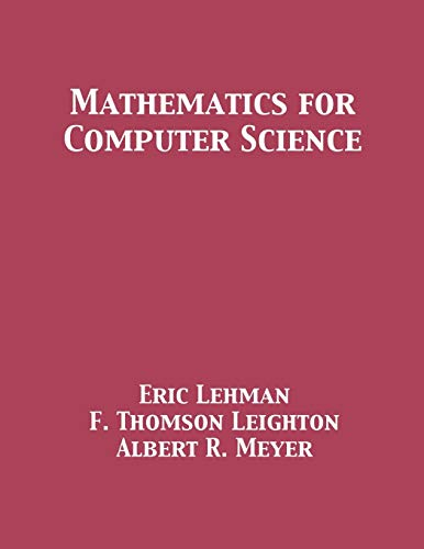 Compare Textbook Prices for Mathematics for Computer Science  ISBN 9781680921229 by Lehman, Eric,Leighton, F. Thomson,Meyer, Albert R.