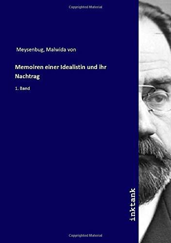 Memoiren einer Idealistin und ihr Nachtrag: 1. Band