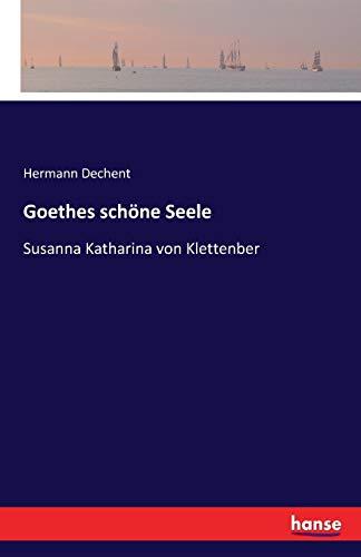 Goethes schöne Seele: Susanna Katharina von Klettenber