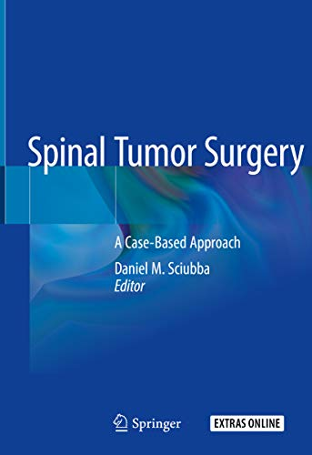 Spinal Tumor Surgery: A Case-Based Approach (English Edition)
