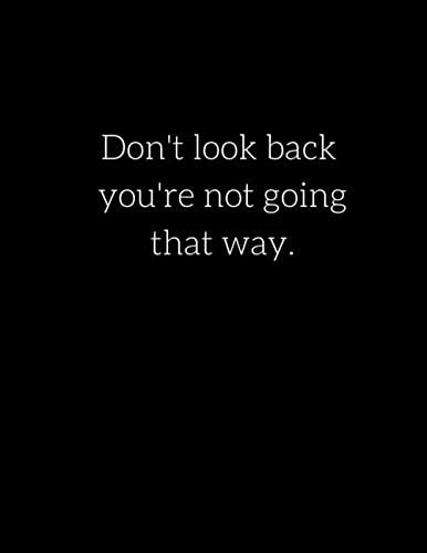 Don t look back you re not going that way Extra Large Notebook 8 5 x 11 590 Lined Ruled Pages product image