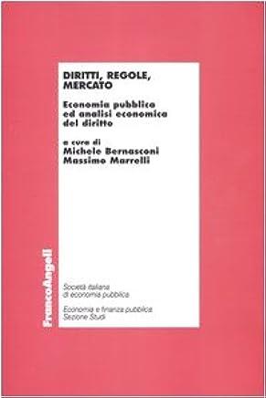 Diritti, regole, mercato. Economia pubblica ed analisi economica del diritto