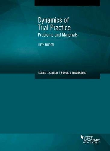 Compare Textbook Prices for Dynamics of Trial Practice, Problems and Materials Coursebook 5 Edition ISBN 9781683281054 by Carlson, Ronald,Imwinkelried, Edward