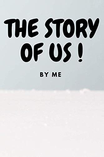 The story of us , by me: Fill in the Blank Notebook and Memory Journal for Couples , Your first impressions of each other? Your first kiss? How about your first date?