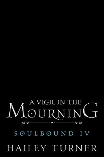 A Vigil in the Mourning (Soulbound Book 4) (English Edition)