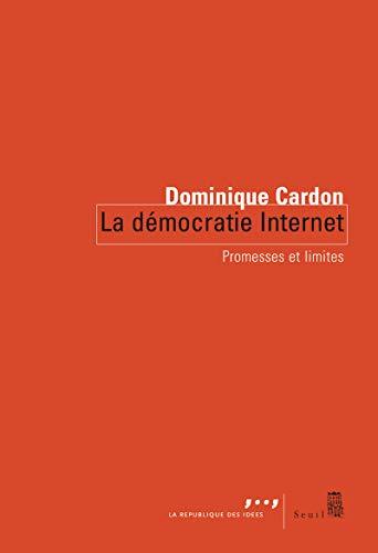 La Démocratie Internet. Promesses et limites
