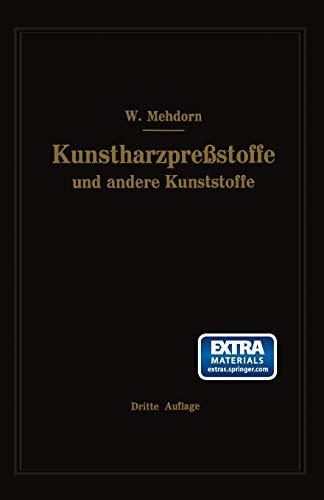 Kunstharzpreßstoffe und andere Kunststoffe: Eigenschaften, Verarbeitung und Anwendung (German Edition)