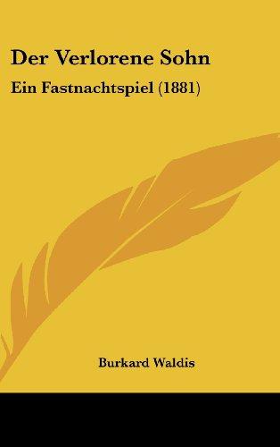 Der Verlorene Sohn: Ein Fastnachtspiel (1881)