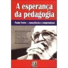 A Esperança da Pedagogia. Paulo Freire. Consciência e a Educação por Cartas e Livros