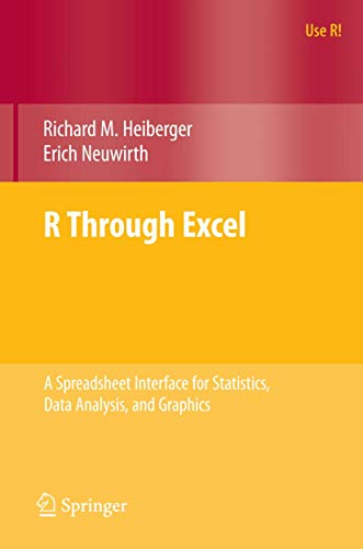 R Through Excel: A Spreadsheet Interface for Statistics, Data Analysis, and Graphics (Use R!)