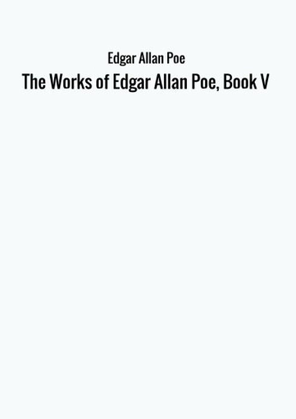 フェードアウト困難カメThe Works of Edgar Allan Poe, Book V
