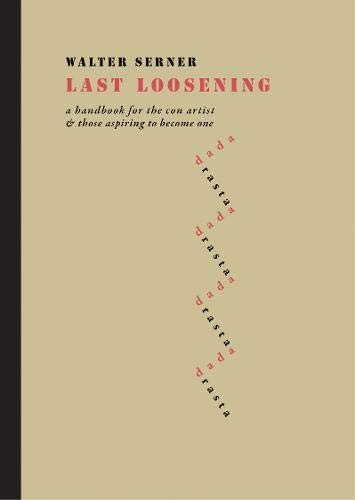Last Loosening: A Handbook for the Con Artist & Those Aspiring to Become One