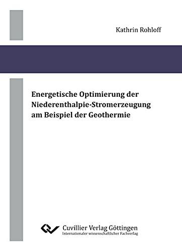Energetische Optimierung der Niederenthalpie-Stromerzeugung am Beispiel der Geothermie