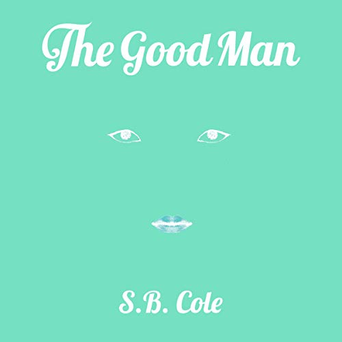 The Good Man: Exploring Economics and The Spirit audiobook cover art