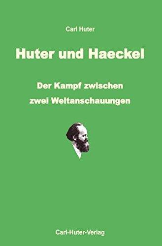 Huter und Haeckel: Der Kampf zwischen zwei neuen Weltanschauungen.