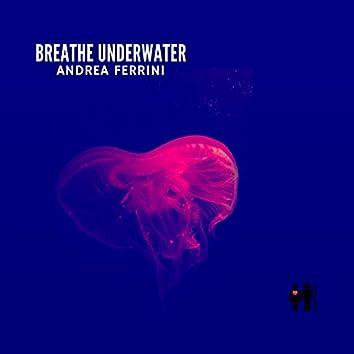 Breathe Underwater