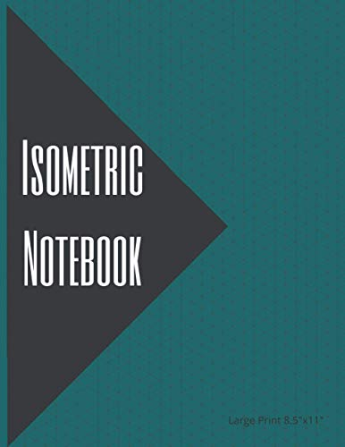 """Isometric notebook: isometric graph paper , drafting graph paper 