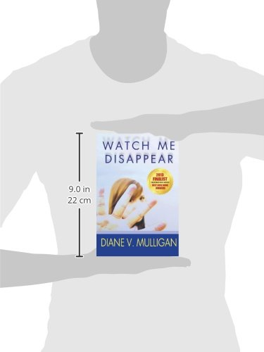 Watch Me Disappear (A Novel)