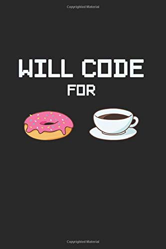 Will Code For: Cool Animated Sayings Design For IT Programmer Computer Lover Any Occasion Notebook Composition Book Novelty Gift (6 x9 ) Lined Notebook to write in