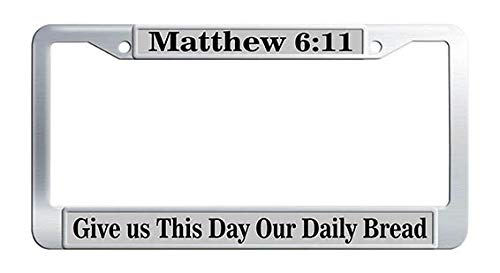 Give US This Day Our Daily Bread Matthew 6:11 License Plate Frame Stainless Steel Bible Scripture Christian Quote Car Tag Frame