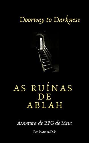 Doorway to Darkness: As Ruínas de Ablah: Aventura de RPG de Mesa (Doorway to Darkness RPG)