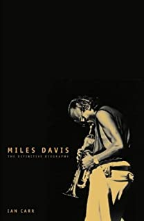 Miles Davis: The Definitive Biography by Ian Carr (21-Sep-1998) Hardcover