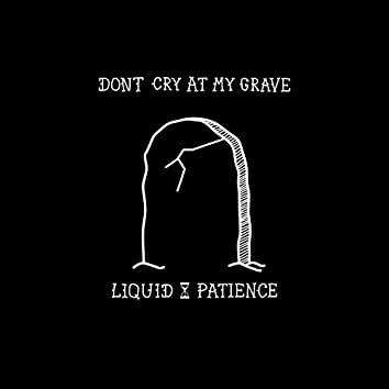Don't Cry at My Grave