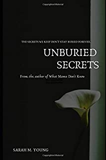 Unburied Secrets: The secrets we keep don't stay buried forever (Cadence)