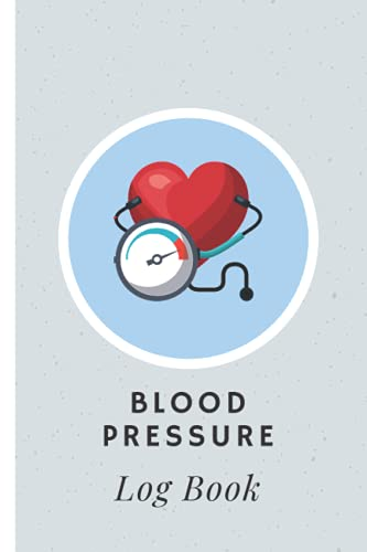 Blood Pressure Log Book. Record & Monitor Blood Pressure at Home. 6 x 9 inches, 100 pages.