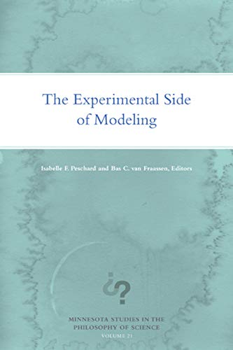 Compare Textbook Prices for The Experimental Side of Modeling Minnesota Studies in the Philosophy of Science 1 Edition ISBN 9781517905347 by Peschard, Isabelle F.,van Fraassen, Bas C.