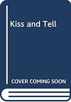 Kiss and Tell - Book #62 of the Wildfire
