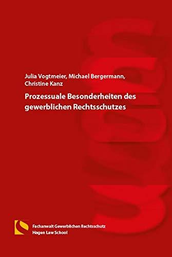 Prozessuale Besonderheiten des gewerblichen Rechtsschutzes