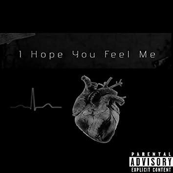 I Hope You Feel Me