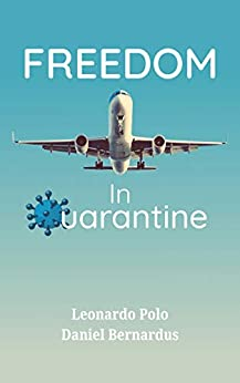 [Leonardo Polo, Daniel Bernardus]のFreedom in Quarantine (Relax, Relate, Reflect) (English Edition)