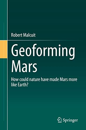 Geoforming Mars: How could nature have made Mars more like Earth? (English Edition)